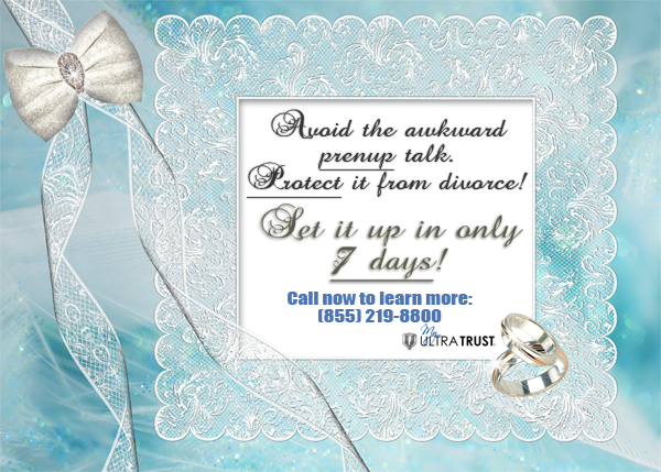 Wedding ring. Avoiding awkward prenuptial talks with your fiance. Protect assets from divorce. Set up a asset protection plan in 7 days. Call MyUltraTrust.com at (855) 219-8800.